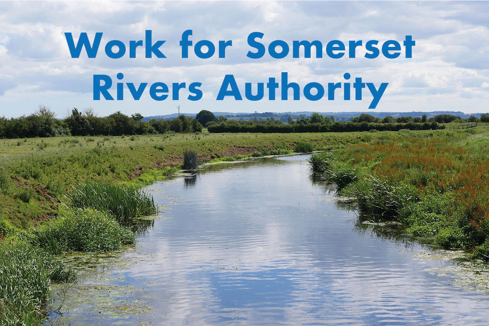 The Words 'Work For Somerset Rivers Authority' Superimposed On A View Of Ther River Parrett Near Muchelney